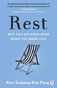 rest---why-you-get-more-done-when-you-work-less